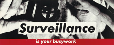 Barbara Kruger, 'Untitled (Surveillance is your busywork)', 1983