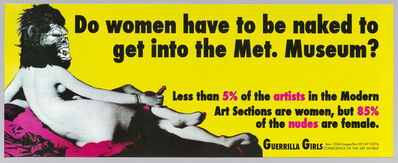 Guerrilla Girls, 'Do Women Have to Be Naked to Get into the Met. Museum?', 1989