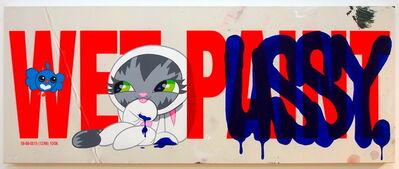 Persue, 'Wet Pussy', 2018