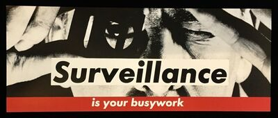 Barbara Kruger, 'Barbara Kruger Surveillance Is Your Busy Work', ca. 1983