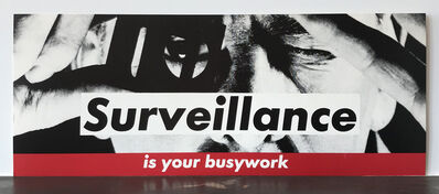 Barbara Kruger, 'Surveillance is your busywork', 1980s
