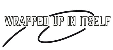 Lawrence Weiner, 'Wrapped up in itself'