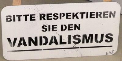 L.E.T., 'Bitte respektieren Sie den Vandalismus', 2013