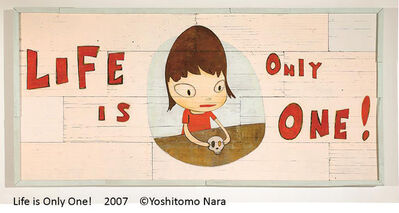 Yoshitomo Nara, 'Life Is Only One!', 2007