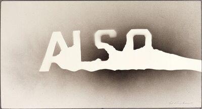 Ed Ruscha, 'Also', 2004