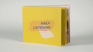 Katie Murken, 'Half-Listening', 2010