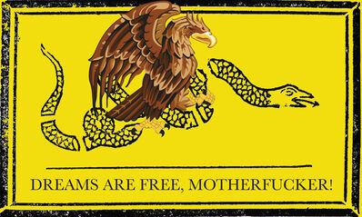 Juan Capistran, 'Dreams are free, motherfucker!', 2018