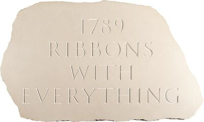 Ian Hamilton Finlay, '1789 Ribbons with Everything', 1994