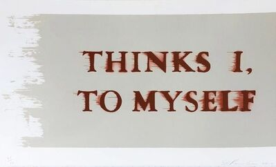 Ed Ruscha, 'Thinks I, To Myself', 2016