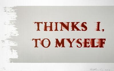 Ed Ruscha, 'Thinks I, to Myself', 2017