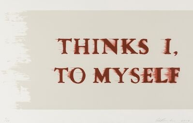 Ed Ruscha, 'Thinks I, to Myself', 2017