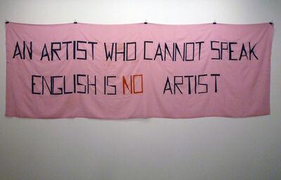 Mladen Stilinovic, 'An artist who cannot speak english is no artist ', 1992 (made in 2010)