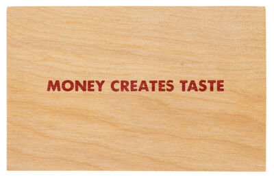 Jenny Holzer, 'Truisms [Money Creates Taste]', After 1994