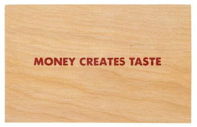 Jenny Holzer, 'Money Creates Taste', circa 1994