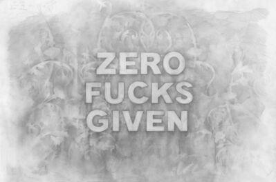 Amanda Manitach, 'Zero Fucks Given', 2019