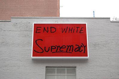 Sam Durant, 'End White Supremacy', 2008