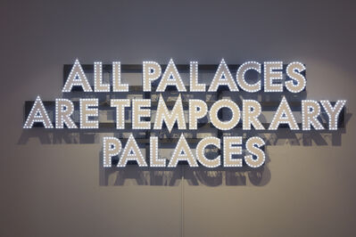 Robert Montgomery, 'ALL PALACES', 2014