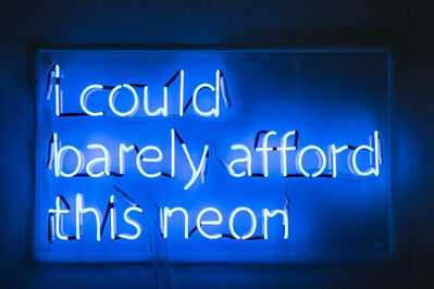 Guy Zagursky, ' I could barely afford this neon', 2020