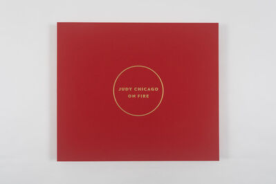 Judy Chicago, 'On Fire', 1969/2012