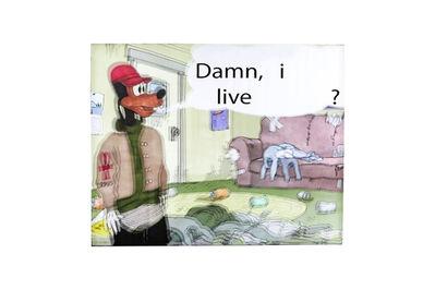 Daniel van Straalen, 'damn, bitch i live like this?', 2020