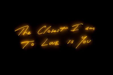 Tracey Emin, 'The Closest I am to LOVE is You', 2019