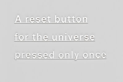 Katie Paterson, 'Ideas (A reset button for the universe pressed only once)', 2014