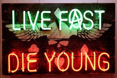Illuminati Neon, 'Live Fast Die Young', 2017
