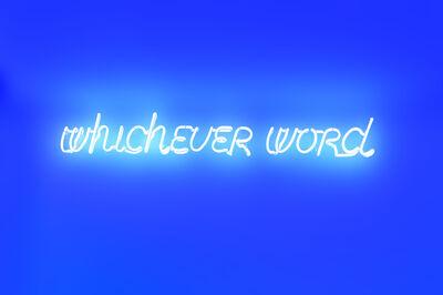 Maurizio Nannucci, 'whichever word', 2012