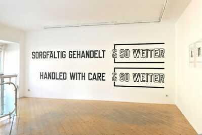 Lawrence Weiner, 'HANDLED WITH CARE & SO WEITER (Cat. #1024)', 2009