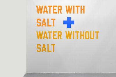 Lawrence Weiner, 'WATER WITH SALT + WATER WITHOUT SALT ', 1987