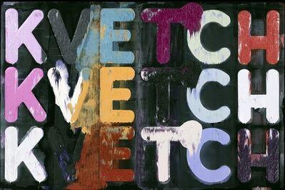 Mel Bochner, 'Kvetch, Kvetch, Kvetch', 2011