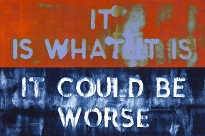 Mel Bochner, 'It Is What It Is / It Could Be Worse, 2019', 2019