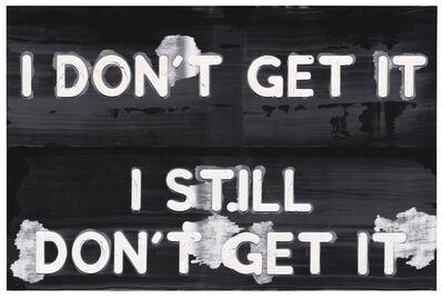 Mel Bochner, 'I Don't Get It / I Still Don't Get It', 2017