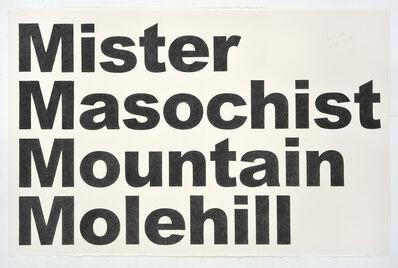 Karl Haendel, 'Mister Masochist Mountain Molehill', 2018