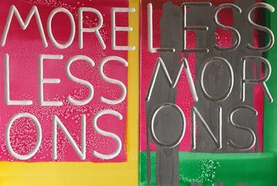 Graham Gillmore, 'More lessons less morons', 2017