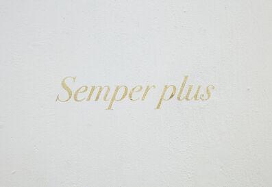 Raúl Rebolledo, 'Semper plus (Siempre más)', 2019