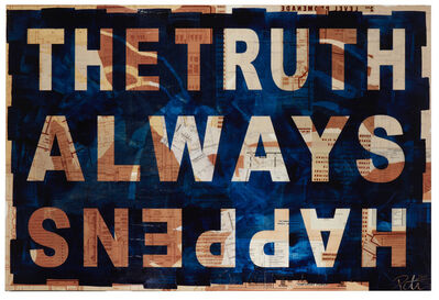 Peter Tunney, 'THE TRUTH ALWAYS HAPPENS', 2018