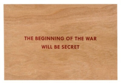 Jenny Holzer, 'The beginning of the war will be secret (Truisms Wooden Postcard)', 2018