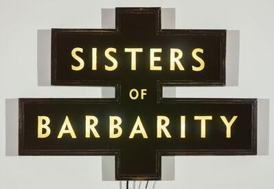 Skylar Fein, 'Sisters of Barbarity (lighted sign)', 2019