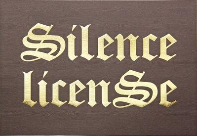 Kay Rosen, 'Silence, License', 1995/2017