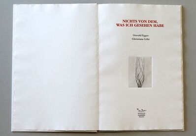 Salvatore Mazza, 'NICHTS VON DEM, WAS ICH GESEHEN HABE: Four soft grounds and three etchings by CHRISTIANE LÖHR with an Unpublished poem by OSWALD EGGER', 2004