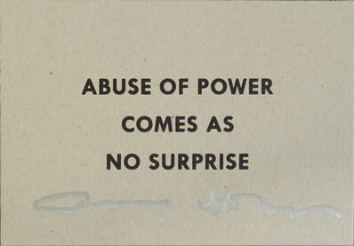 Jenny Holzer, 'Abuse of Power Comes As No Surprise, SIGNED', 2015