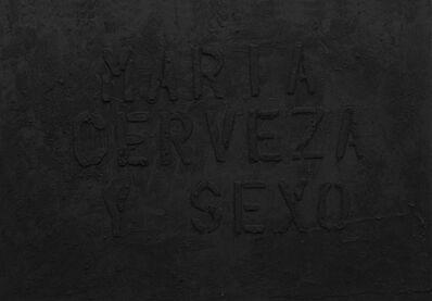 Gustavo Marrone, 'María, Cerveza y Sexo (Weed, sex and beer)', 2014