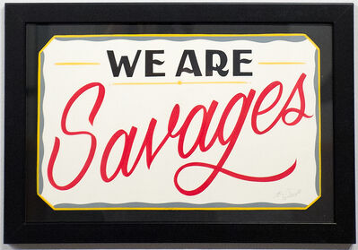 Ken Davis, 'We Are Savages', 2015