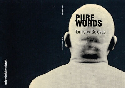 Tomislav Gotovac, 'Pure Words', 2014