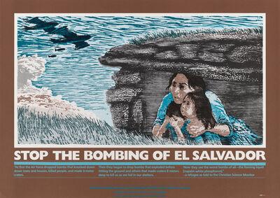 Andrea Kantrowitz, 'Stop the Bombing of El Salvador', ca. 1982