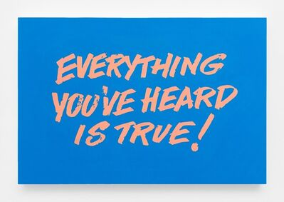 Andrew Brischler, 'Everything You've Heard Is True!', 2017