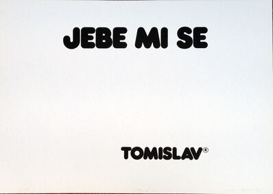 Tomislav Gotovac, 'I don't give a fuck (Jebe mi se)', 1978