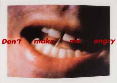 Barbara Kruger, 'Don't make me angry', 1999