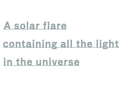 Katie Paterson, 'A solar flare containing all the light in the universe', 2014